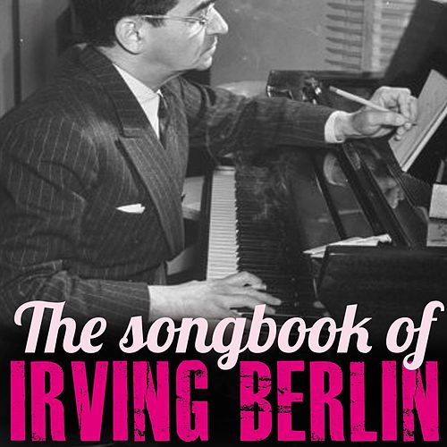 The Songbook of Irving Berlin von Various Artists