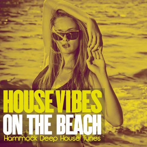 House Vibes on the Beach (Hammock Deep House Tunes) de Various Artists