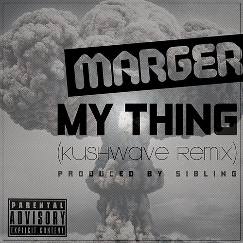 My Thing Dubstep Remix (feat. Sibling) di Marger