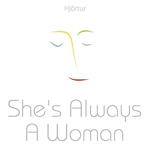 She's Always a Woman by Hjortur