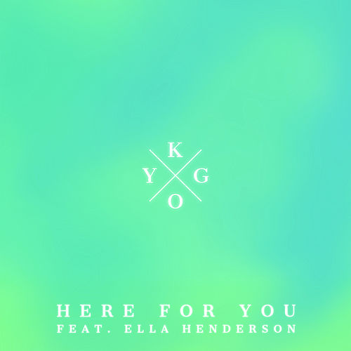 Here for You (feat. Ella Henderson) de Kygo
