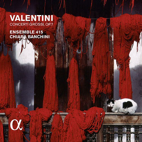 Valentini: Concerti grossi, Op. 7 (Alpha Collection) by Ensemble 415