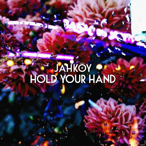 Hold Your Hand von Jahkoy