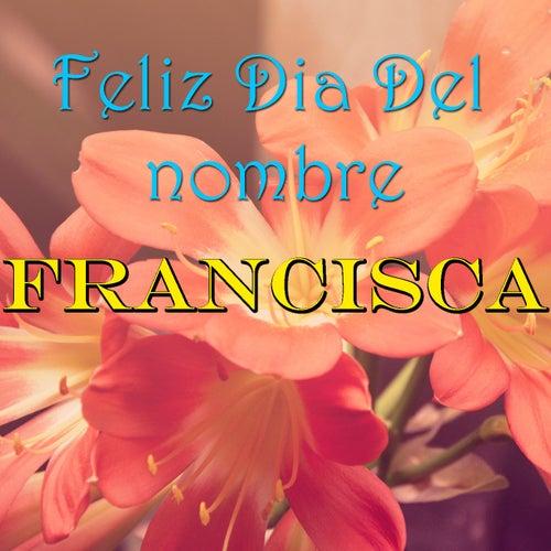 Feliz Dia Del nombre Francisca de Various Artists