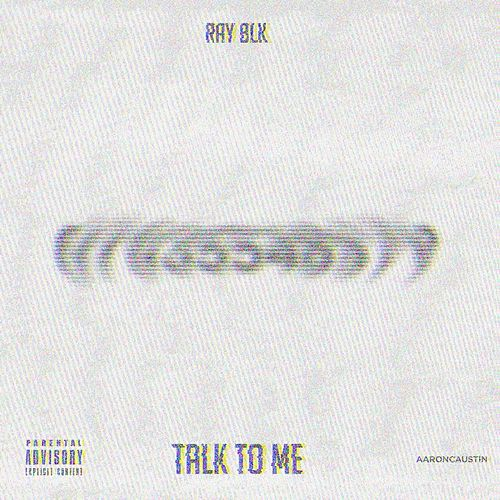 Talk to Me von Ray Blk