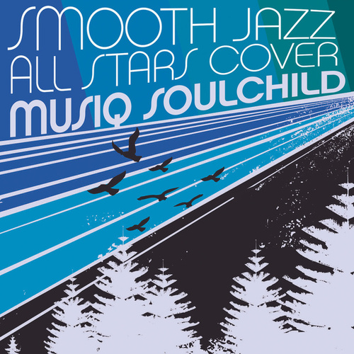 Smooth Jazz All Stars Cover Musiq Soulchild von Smooth Jazz Allstars