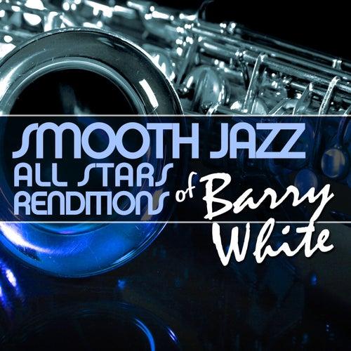Smooth Jazz All Stars Renditions of Barry White von Smooth Jazz Allstars