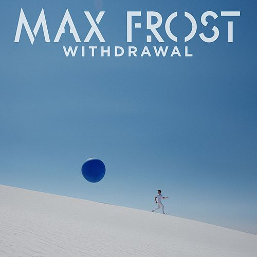 Withdrawal by Max Frost