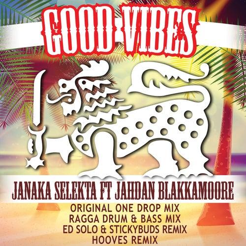 Good Vibes by Janaka Selekta