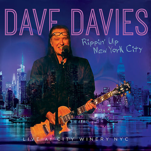 Rippin' up New York City - Live at the City Winery di Dave Davies