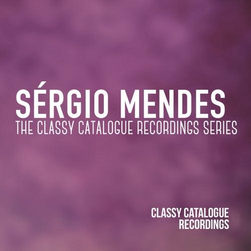 Sérgio Mendes - The Classy Catalogue Recordings Series de Sergio Mendes
