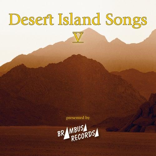 Desert Island Songs - Vol. 5 by Various Artists