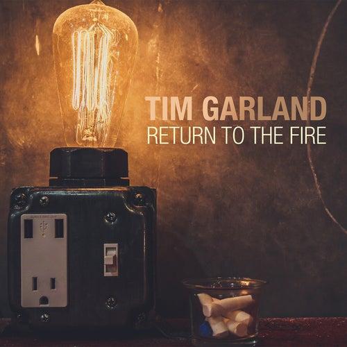 Return to the Fire von Tim Garland