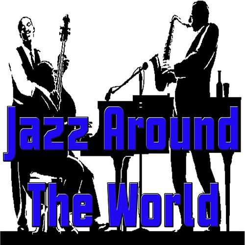 Jazz Around the World by Various Artists