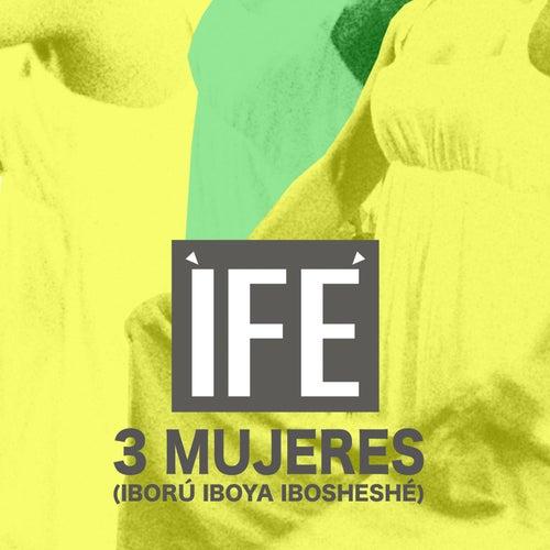3 Mujeres (Iború Iboya Ibosheshé) by Ìfé