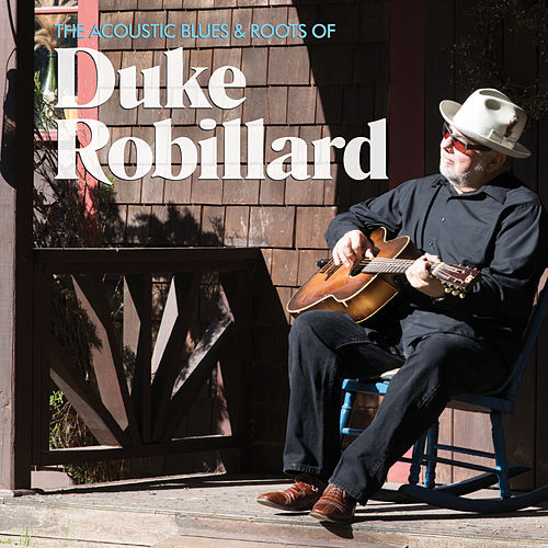 The Acoustic Blues & Roots of Duke Robillard de Duke Robillard