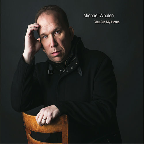 You Are My Home de Michael Whalen