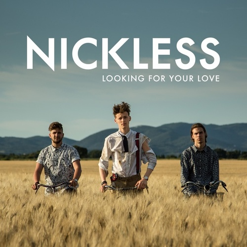 Looking for Your Love - Single by Nickless