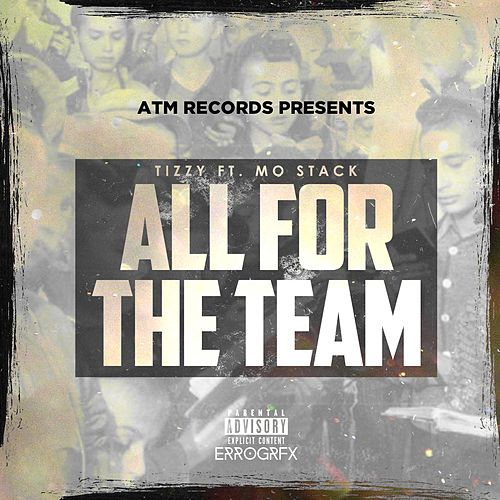 All for the Team (feat. Mo Stack) by Tizzy