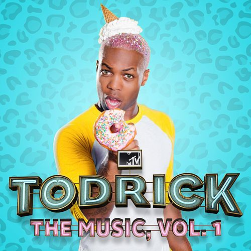 MTV's Todrick: The Music, Vol. 1 by Todrick Hall