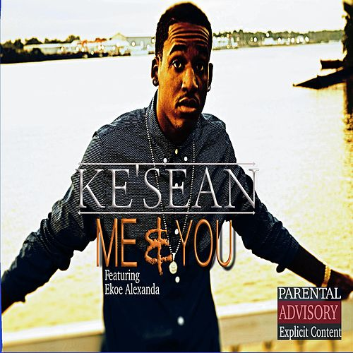 Me and You (feat. Ekoe Alexanda) von Ke'sean