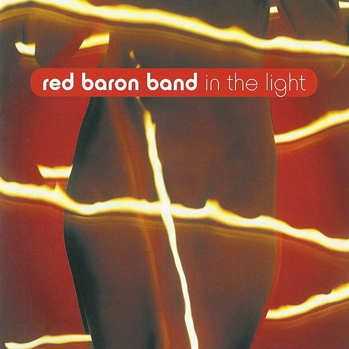 In the Light by Red Baron Band