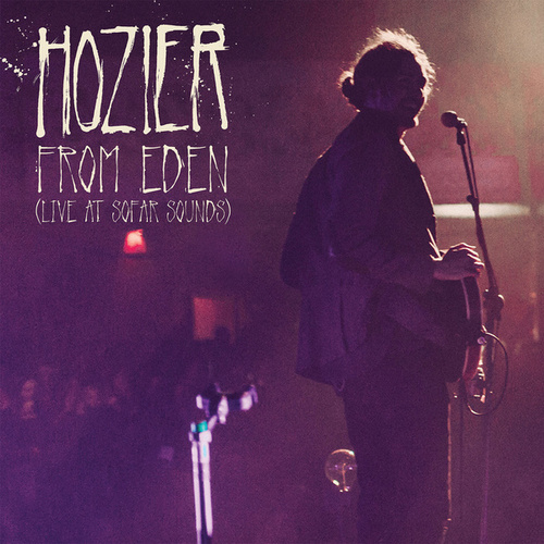 From Eden (Live At Sofar Sounds) by Hozier