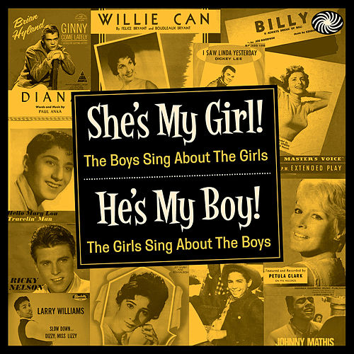 She's My Girl! He's My Boy! The Boys Sing About the Girls, The Girls Sing About the Boys von Various Artists