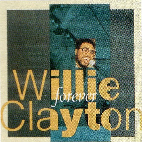 Forever by Willie Clayton