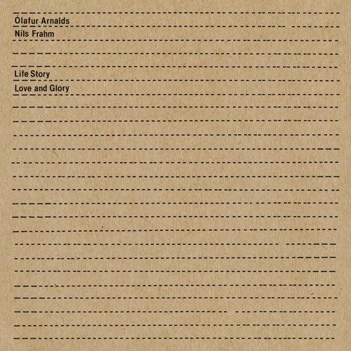Life Story Love and Glory by Ólafur Arnalds & Nils Frahm