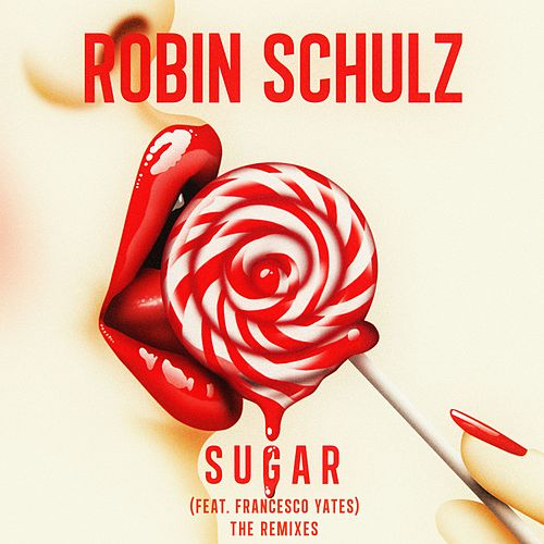 Sugar (feat. Francesco Yates) (The Remixes) di Robin Schulz