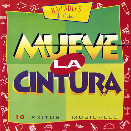 Mueve La Cintura (Move Your Body to the Havana Beat) by