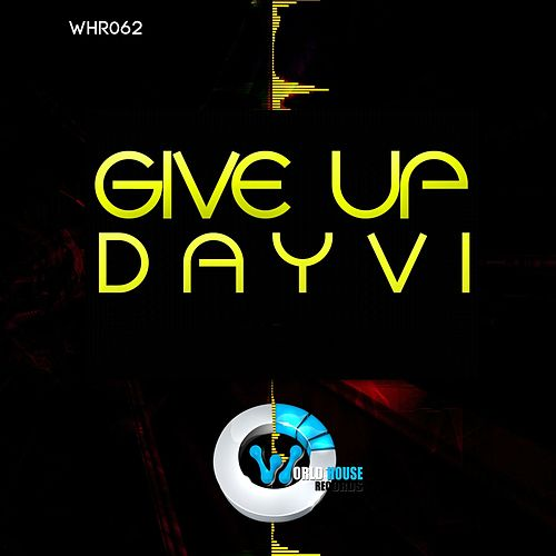 Give Up de Dayvi