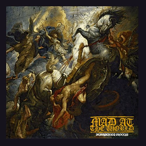 Destruction Process by Mad at the World