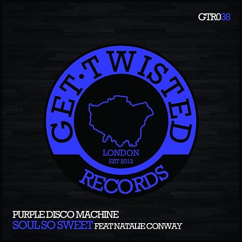 Soul So Sweet (feat. Natalie Conway) by Purple Disco Machine