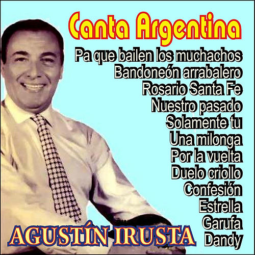 Canta Argentina by Agustín Irusta