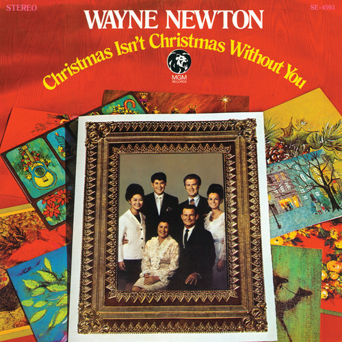 Christmas Isn't Christmas Without You by Wayne Newton