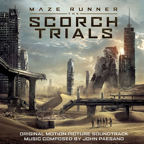 Maze Runner - The Scorch Trials (Original Motion Picture Soundtrack) by John Paesano