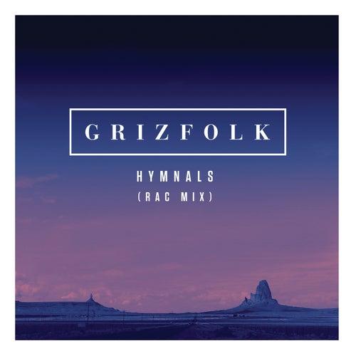 Hymnals (RAC Mix) by Grizfolk