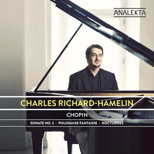 Chopin: Sonata No. 3 - Polonaise-Fantaisie - Nocturnes by Charles Richard-Hamelin