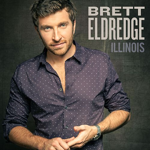 Illinois by Brett Eldredge