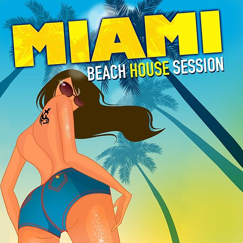 Miami Beach House Session (Deep Grooves Hot Selection) by Various Artists