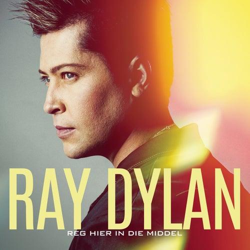 Reg Hier In die Middel von Ray Dylan