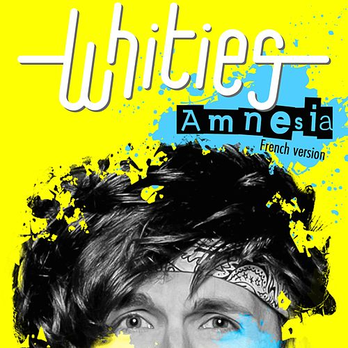 Amnésia (French Version) de Whities