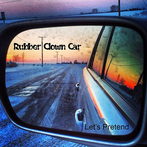 Let's Pretend de Rubber Clown Car