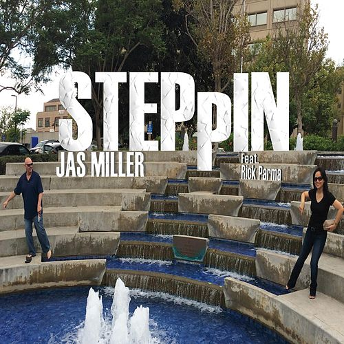 Steppin' (feat. Rick Parma) by Jas Miller