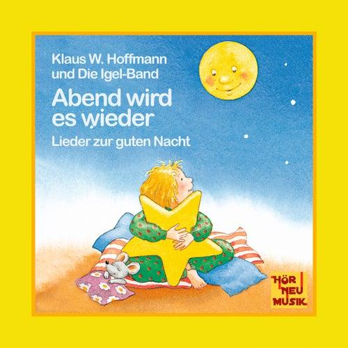 Abend wird es wieder - Lieder zur guten Nacht von Klaus W. Hoffmann