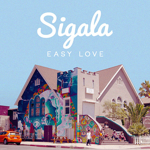 Easy Love (Remixes) by Sigala