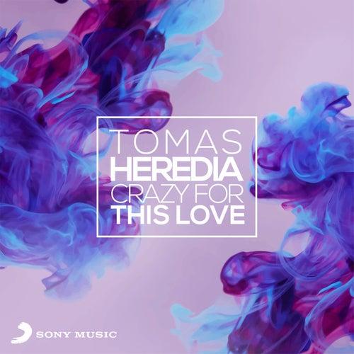 Crazy for This Love de Tomas Heredia