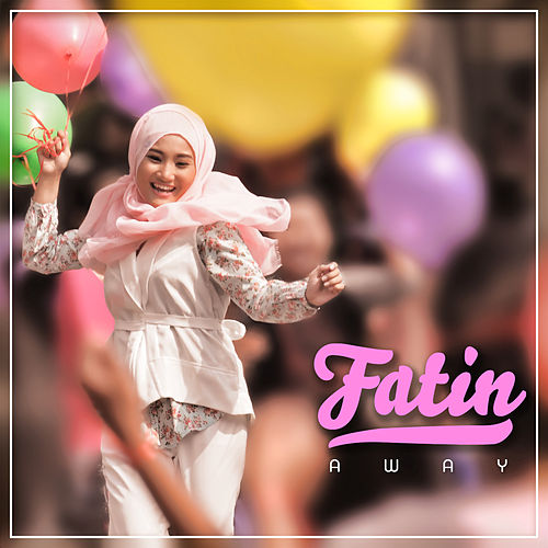 Away by Fatin